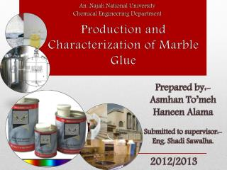 Production and  Characterization of Marble Glue