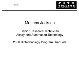 Marlena Jackson Senior Research Technician Assay and Automation Technology