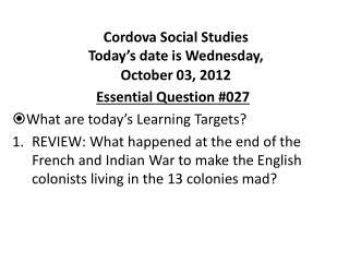 Cordova Social Studies Today's date is Wednesday,  October 03, 2012
