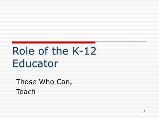 Role of the K-12 Educator
