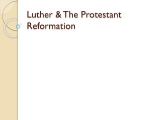 Luther & The Protestant Reformation