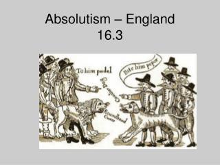 Absolutism � England 16.3