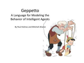 Geppetto A Language for Modeling the Behavior of Intelligent Agents