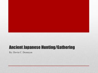 Ancient Japanese Hunting/Gathering