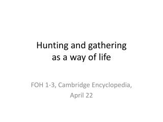 Hunting and gathering  as a way of life