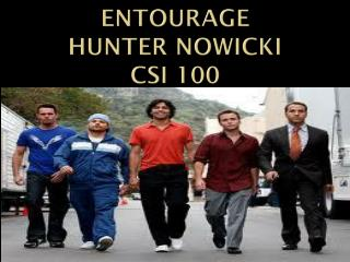 Entourage Hunter  nowicki csi  100