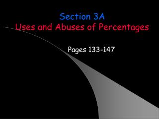 Section 3A Uses and Abuses of Percentages