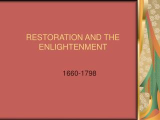RESTORATION AND THE ENLIGHTENMENT