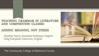 Teaching   Grammar  in  Literature  and  Composition  Classes: Adding   Meaning ,   Not  Stress