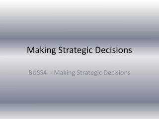 Making Strategic Decisions