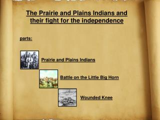 The Prairie and Plains Indians and their fight for the independence