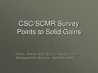 CSC/SCMR Survey Points to Solid Gains