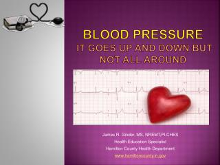Blood pressure it goes up and down but not all around
