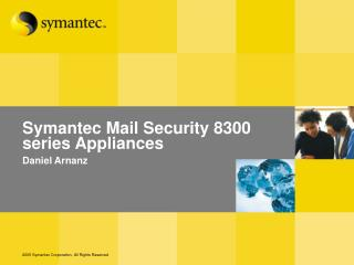 Symantec Mail Security 8300 series Appliances Daniel Arnanz
