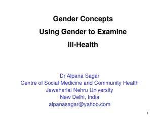Dr Alpana Sagar Centre of Social Medicine and Community Health Jawaharlal Nehru University