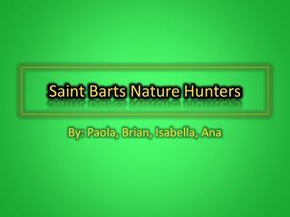 Saint Barts Nature Hunters