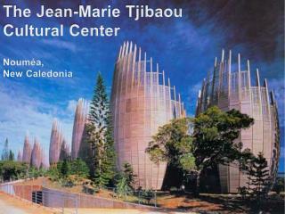 The Jean-Marie Tjibaou Cultural Center