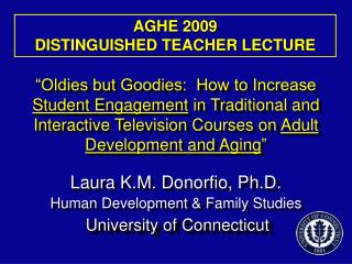 AGHE 2009                                      DISTINGUISHED TEACHER LECTURE