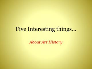 Five Interesting things…