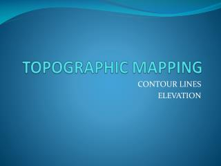 TOPOGRAPHIC MAPPING
