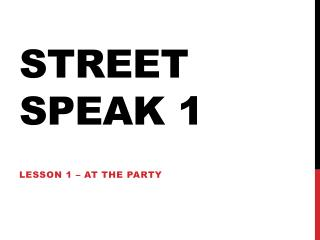 Street Speak 1