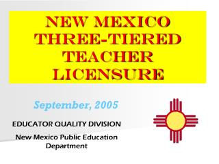 NEW MEXICO Three-Tiered Teacher Licensure
