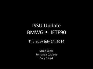 ISSU Update BMWG     IETF90