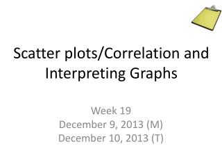 Scatter plots/Correlation and Interpreting Graphs