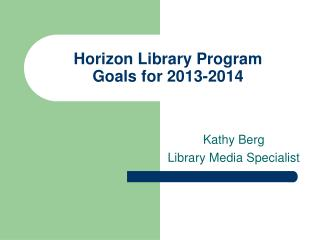 Horizon Library Program Goals for  2013-2014