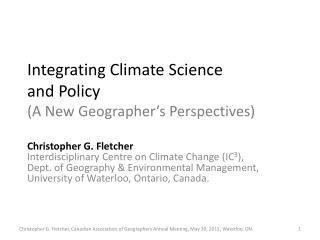 Integrating Climate Science  and Policy ( A New Geographer�s Perspectives)