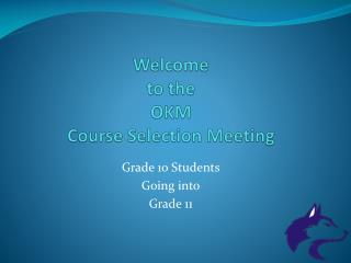 Welcome to the OKM Course Selection Meeting