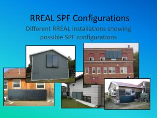 RREAL SPF Configurations