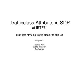 Trafficclass Attribute in SDP at  IETF84