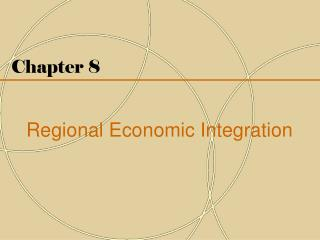 Chapter 8 Regional Economic Integration