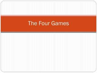 The  Four Games