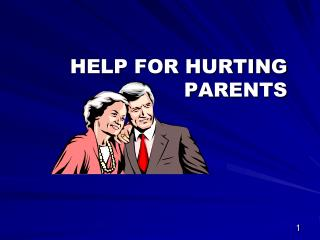 HELP FOR HURTING PARENTS