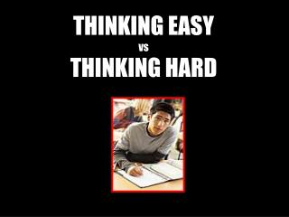 THINKING EASY vs THINKING HARD