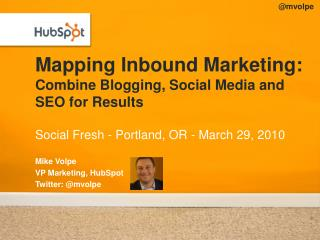 Mapping Inbound Marketing: Combine Blogging, Social Media and SEO for Results