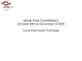 SIETAR PUNE CONFERENCE October 30th to November 1st 2009  Local Information Package