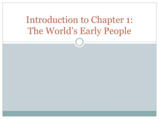 Introduction to Chapter 1:  The World's Early People