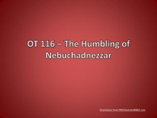 OT 116 – The Humbling of  Nebuchadnezzar