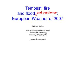 Tempest, fire  and floodand pestilence:  European Weather of 2007