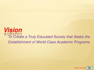 Vision To Create a Truly Educated Society that Seeks  the