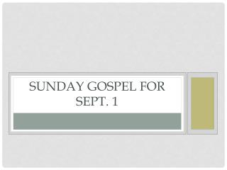 Sunday Gospel for Sept. 1