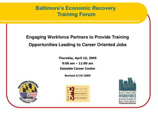 Engaging Workforce Partners to Provide Training   Opportunities Leading to Career Oriented Jobs   Thursday, April 16, 20