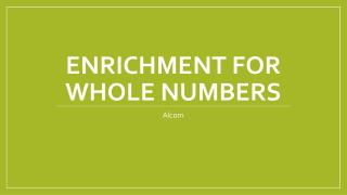 Enrichment for Whole  Numbers
