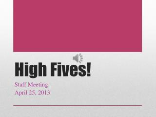 High Fives!