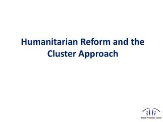 Humanitarian Reform and the Cluster Approach