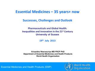 Essential Medicines – 35 years+ now Successes, Challenges and Outlook