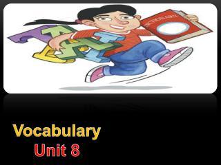 Vocabulary Unit 8